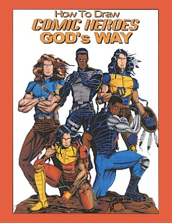How to Draw Comic Heroes GOD's Way